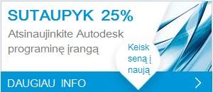 """25% nuolaida atsinaujinantiems """"Autodesk"""" programinę įrangą"""