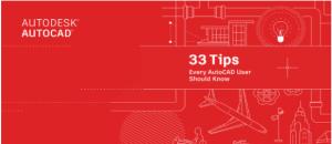 """33 patarimai, kaip sutaupyti laiko naudojant """"AutoCAD"""""""