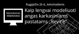 """Kaip lengvai modeliuoti angas karkasiniams pastatams """"Revit'e"""" [Seminaras internetu]"""